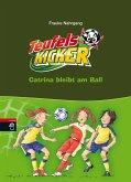 Catrina bleibt am Ball / Teufelskicker Bd.14 (eBook, ePUB)