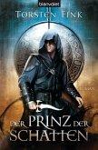 Der Prinz der Schatten / Schattenprinz Trilogie Bd.1 (eBook, ePUB)