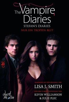 Nur ein Tropfen Blut / The Vampire Diaries. Stefan´s Diaries Bd.2 (eBook, ePUB) - Smith, Lisa J.