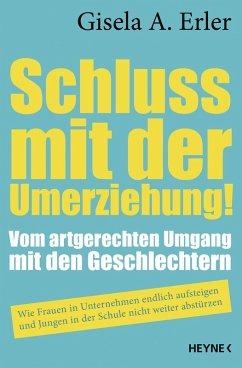 Schluss mit der Umerziehung! (eBook, ePUB) - Erler, Gisela Anna
