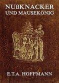 Nußknacker und Mäusekönig (eBook, ePUB)
