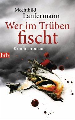 Wer im Trüben fischt / Emma Vonderwehr & Edgar Blume Bd.1 (eBook, ePUB) - Lanfermann, Mechthild