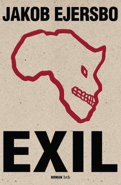 Exil / Afrika Trilogie Bd.2 (eBook, ePUB) - Ejersbo, Jakob
