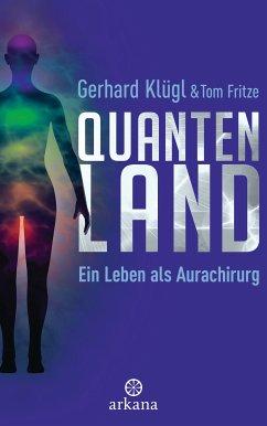 Quantenland (eBook, ePUB) - Klügl, Gerhard; Fritze, Tom