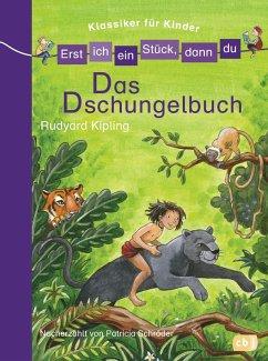 Das Dschungelbuch / Erst ich ein Stuck, dann du. Klassiker fur Kinder Bd.3