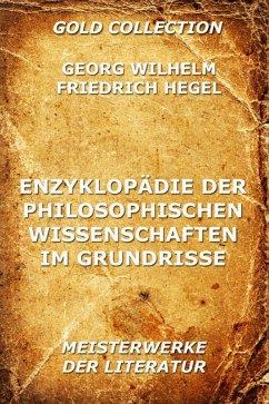 Enzyklopädie der philosophischen Wissenschaften im Grundrisse (eBook, ePUB) - Hegel, Georg Wilhelm