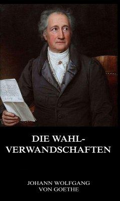Die Wahlverwandschaften (eBook, ePUB) - Goethe, Johann Wolfgang von
