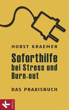 Soforthilfe bei Stress und Burn-out - Das Praxisbuch (eBook, ePUB) - Kraemer, Horst