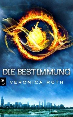 Die Bestimmung / Die Bestimmung Trilogie Bd.1 (eBook, ePUB) - Roth, Veronica