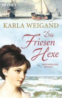 Die Friesenhexe (eBook, ePUB) - Weigand, Karla