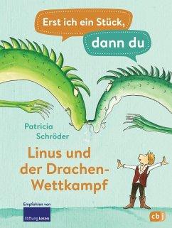 Linus und der Drachen-Wettkampf / Erst ich ein Stück, dann du Bd.22 (eBook, ePUB) - Schröder, Patricia