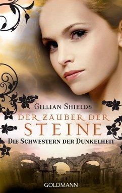 Der Zauber der Steine / Die Schwestern der Dunkelheit Bd.3 (eBook, ePUB) - Shields, Gillian