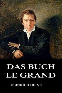 Das Buch Le Grand (eBook, ePUB) - Heine, Heinrich