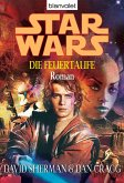 Star Wars. Die Feuertaufe (eBook, ePUB)
