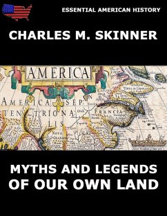 Myths And Legends Of Our Own Land (eBook, ePUB) - Skinner, Charles M.