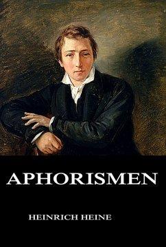 Aphorismen (eBook, ePUB) - Heine, Heinrich