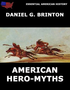 American Hero-Myths (eBook, ePUB) - Brinton, Daniel G.