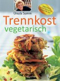 Trennkost vegetarisch (eBook, ePUB)
