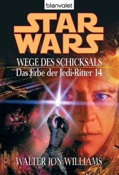 Wege des Schicksals / Star Wars - Das Erbe der Jedi Ritter Bd.14