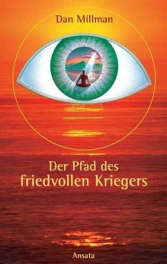 Der Pfad des friedvollen Kriegers (eBook, ePUB) - Millman, Dan
