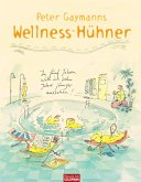 Peter Gaymanns Wellness-Hühner (eBook, ePUB)
