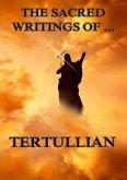 The Sacred Writings of Tertullian (eBook, ePUB)