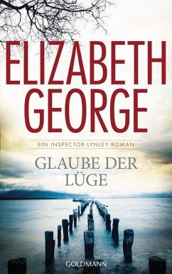 Glaube der Lüge / Inspector Lynley Bd.17 (eBook, ePUB) - George, Elizabeth