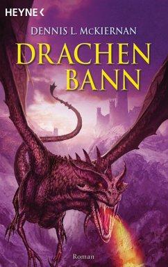 Drachenbann / Mithgar Bd.12 (eBook, ePUB) - McKiernan, Dennis L.