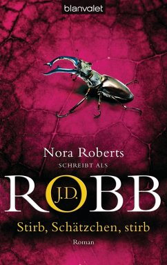 Stirb, Schätzchen, stirb / Eve Dallas Bd.22 (eBook, ePUB) - Robb, J. D.