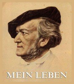 Mein Leben (eBook, ePUB) - Wagner, Richard