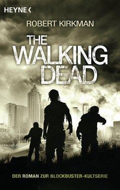 The Walking Dead / The Walking Dead Roman Bd.1 (eBook, ePUB) - Kirkman, Robert; Bonansinga, Jay