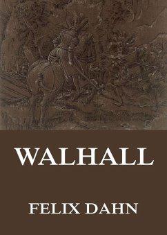 Walhall - Germanische Götter- und Heldensagen (eBook, ePUB) - Dahn, Felix; Dahn, Therese