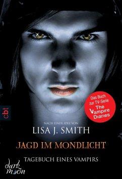 Jagd im Mondlicht / Tagebuch eines Vampirs Bd.9 (eBook, ePUB) - Smith, Lisa J.
