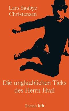 Die unglaublichen Ticks des Herrn Hval (eBook, ePUB) - Christensen, Lars Saabye