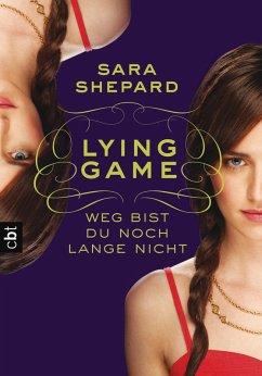 Weg bist du noch lange nicht / Lying Game Bd.2 (eBook, ePUB) - Shepard, Sara