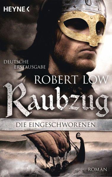 Raubzug / Die Eingeschworenen Bd.1 (eBook, ePUB) - Low, Robert