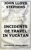 Incidents Of Travel In Yucatan (eBook, ePUB)