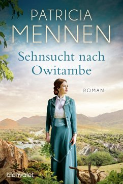Sehnsucht nach Owitambe / Afrika-Saga Bd.2 (eBook, ePUB) - Mennen, Patricia