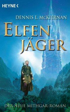 Elfenjäger / Mithgar Bd.19 (eBook, ePUB) - McKiernan, Dennis L.