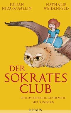Der Sokrates-Club (eBook, ePUB) - Nida-Rümelin, Julian; Weidenfeld, Nathalie