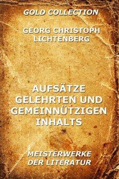 Aufsätze gelehrten und gemeinnützigen Inhalts (eBook, ePUB) - Lichtenberg, Georg Christoph