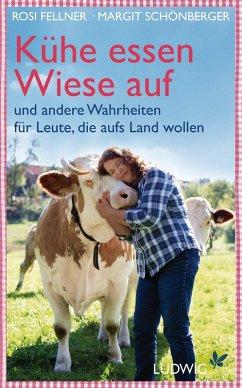 Kühe essen Wiese auf (eBook, ePUB) - Schönberger, Margit; Fellner, Rosi