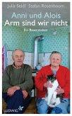 Anni und Alois - Arm sind wir nicht (eBook, ePUB)