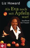 Als Eva noch mit Äpfeln warf (eBook, ePUB)
