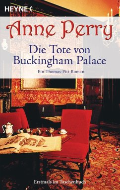 Die Tote von Buckingham Palace / Thomas & Charlotte Pitt Bd.25 (eBook, ePUB) - Perry, Anne