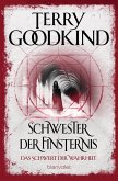 Schwester der Finsternis / Das Schwert der Wahrheit Bd.6 (eBook, ePUB)