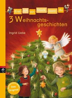 3 Weihnachtsgeschichten / Erst ich ein Stück, dann du. Themenbände Bd.10 (eBook, ePUB) - Uebe, Ingrid