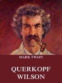 Querkopf Wilson (eBook, ePUB)