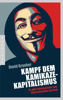 Kampf dem Kamikaze-Kapitalismus (eBook, ePUB) - Graeber, David
