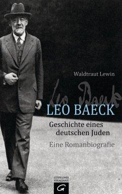 Leo Baeck - Geschichte eines deutschen Juden (eBook, ePUB) - Lewin, Waldtraut